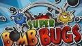 Super Bombowe Robaki (Super Bomb Bugs)
